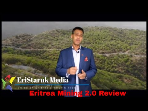Eritrea Mining 2.0 Documentary review by EriStaruk Media