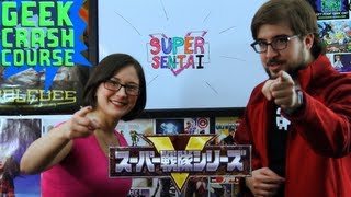 What is Super Sentai? - Geek Crash Course