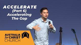 Download ACCELERATE (Part 6): Accelerating The Gap - Ps Alex Tan Mp3