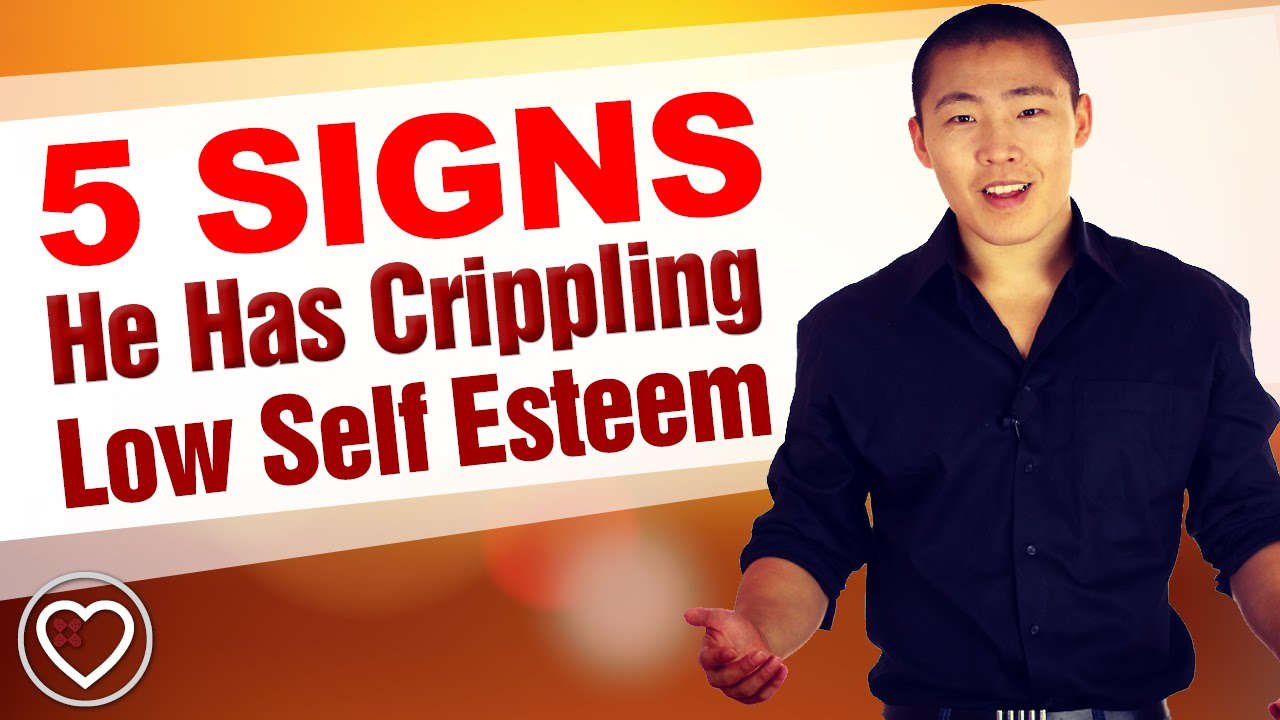 5 Signs He Has Crippling Low Self Esteem Commitment Triggers Youtube