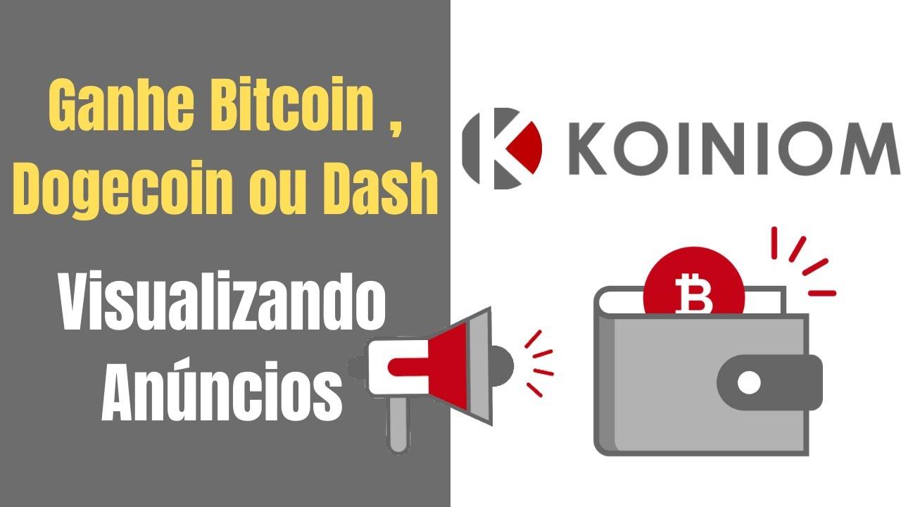 Koiniom Ganhe Bitcoin , Dogecoin ou Dash Visualizando Anúncios
