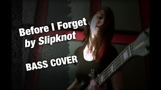 Slipknot - Before I Forget - Bass Cover by Nicki Tedesco