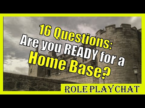 16 QUESTIONS: Is The Party Ready For A HOMEBASE? - Ideas For Your TTRPG, Role Play Chat