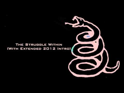 Metallica The Struggle Within With Extended 2012 Intro