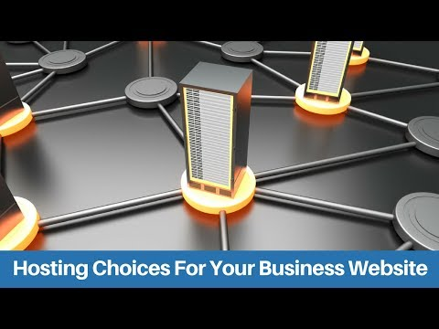 Hosting Choices for a Business Website