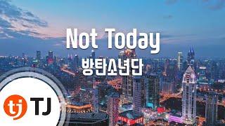 [TJ노래방] Not Today - 방탄소년단(BTS) / TJ Karaoke