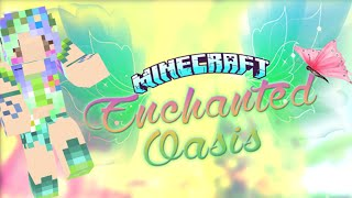 """ Fairy House "" Minecraft: Enchanted Oasis Ep 2"
