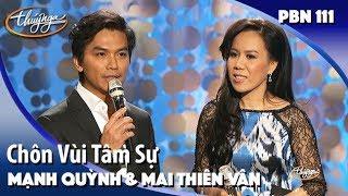 PBN 111 | Mạnh Quỳnh & Mai Thiên Vân - Chôn Vùi Tâm Sự (Giao Tiên)