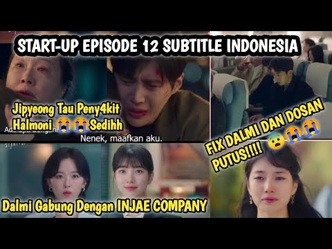 DALMI DAN DOSAN PUTUS❗SAMSAN TECHPUN BUBAR❗Start-Up Episode 12 Subtitle Indonesia