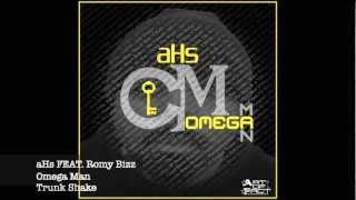 aHs - Trunk Shake feat. Romy Bizz - Omega Man