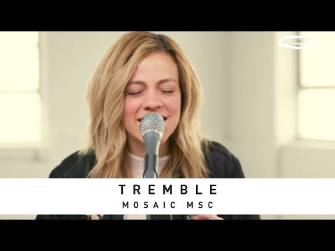 MOSAIC MSC - Tremble: Song Session