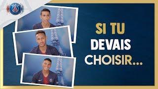 SI TU DEVAIS CHOISIR... - PART 2 - NEYMAR JR, THIAGO SILVA, JULIAN DRAXLER...