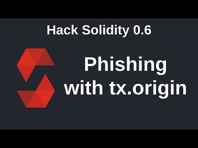 Phishing with tx.origin | Hack Solidity (0.6)