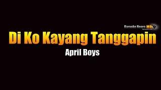Video Di Ko Kayang Tanggapin - April Boys (KARAOKE) download MP3, 3GP, MP4, WEBM, AVI, FLV November 2017