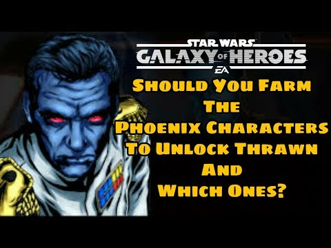 SWGOH Should You Farm The Phoenix Squad To Get Thrawn & Which Ones