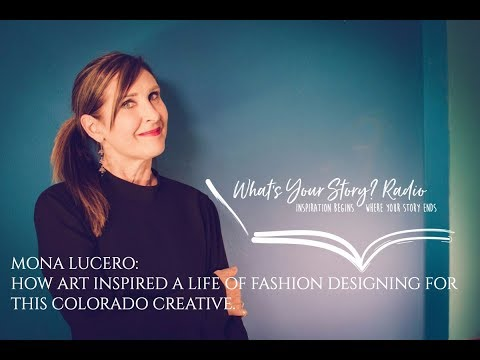 How Art Inspired a Life of Fashion Designing for This Colorado Creative with Guest Mona Lucero