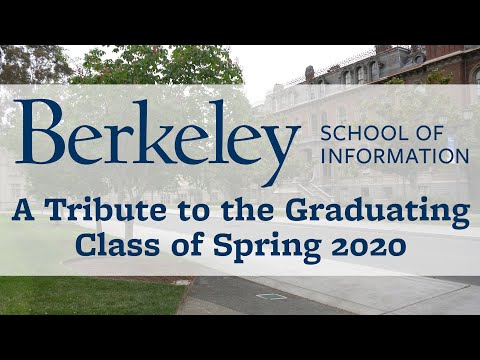 Tribute to Spring 2020 Graduates of the Berkeley School of Information