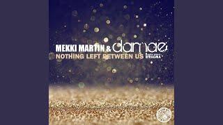 Nothing Left Between Us (Radio Edit)