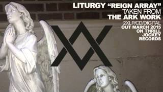 Liturgy - Reign Array (Official Audio)