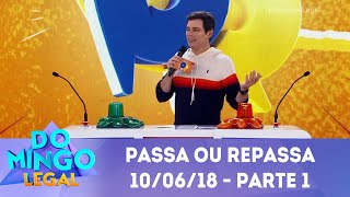 Baixar Passa ou Repassa - Parte 1   Domingo Legal (10/06/18)