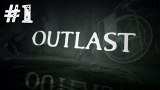 Outlast. Серия 1 [Ужас, страх, насилие.....однако здравствуйте]