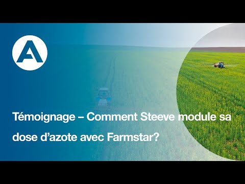 Témoignage  Comment Steeve module sa dose dazote avec Farmstar?