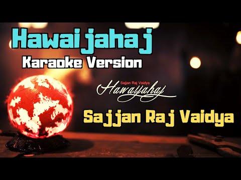 Hawaijahaj - Sajjan Raj Vaidya (Karaoke Version)