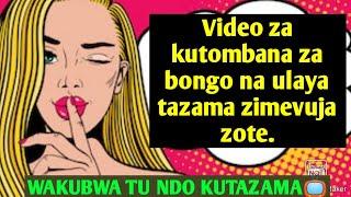 Video za kutombana zimevuja za bongo na ulaya