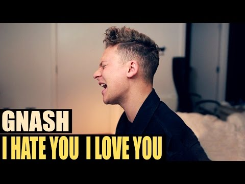 gnash  i hate u, i love u ft olivia obrien  Anth x Conor Maynard