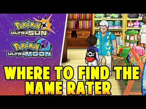 Where to find the Name Rater in Pokemon Ultra Sun and Ultra Moon - Where is the Name Rater Location