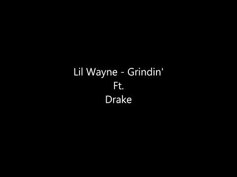 Lil Wayne - Grindin Ft. Drake Lyrics