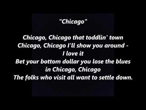 Chicago Not Frank Sinatra Or Tony Bennett Words Lyrics Best Sing Along Song Songs