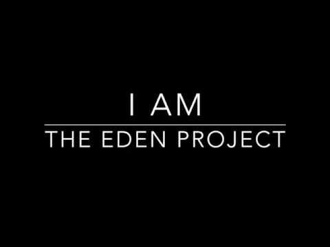 I Am- The Eden Project (Lyrics)