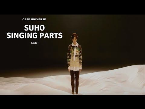 EXO 엑소 Suho 김준면 수호 Singing Part (Cafe Universe)