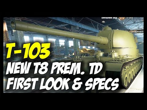 ► T-103 - Upcoming Tier 8 Premium Destroyer - First Look & Specs - World Of Tanks T-103 Preview