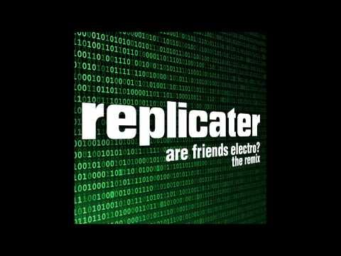 Are Friends Electric Remix - Replicater