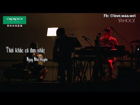[Live - Vietsub] Thời khắc cô đơn nhất 最寂寞的时候 ~ Waa Wei Ngụy Như Huyên ~ Cover  Crowd Lu