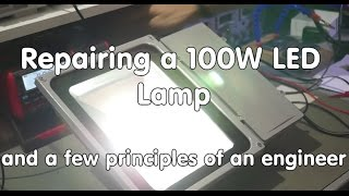 #55 LABREP #1: Flickering 100 Watt LED Lamp/Floodlight Repair