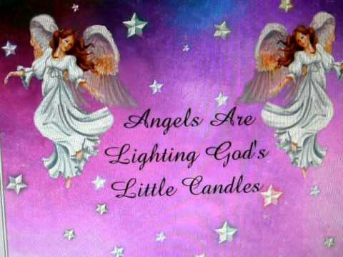 THe Angels Are Lighting God's Little Candles - YouTube