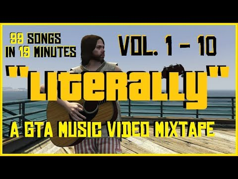 LITERALLY - a GTA Music Video Mixtape - Compilation