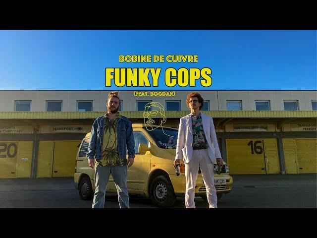Bobine de Cuivre - Funky Cops (feat. Bogdan)