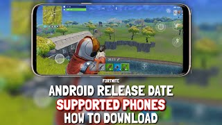 FORTNITE ANROID RELEASE DATE?! HOW TO DOWNLOAD?! SUPPORTED PHONES !? ( Alot of info ! )