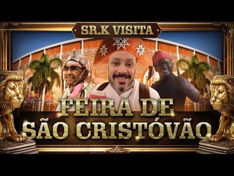 Feira De São Cristóvão | Sr. K Visita