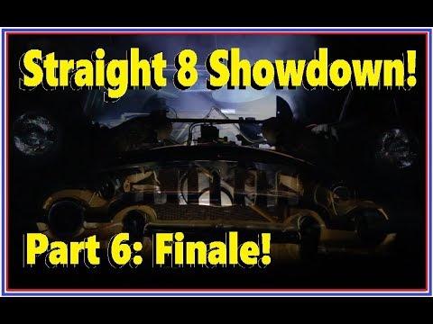 Will They Run? Straight-8-Showdown! Part 6