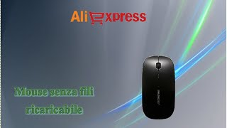 Aliexpress unboxing haul (104) - Mouse senza fili ricaricabile / rechargeable / souris rechargeable