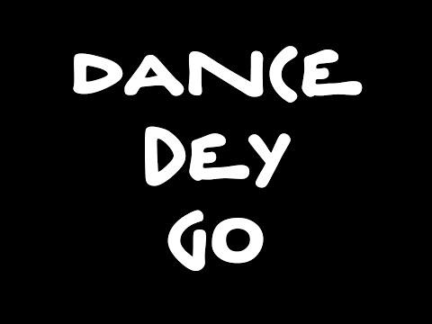 Dance Dey Go (Giant Beats x Mayhem)