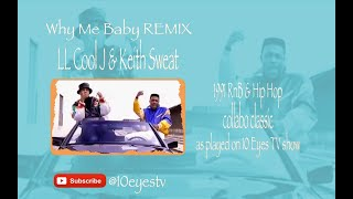 LL Cool J & Keith Sweat - Why Me Baby REMIX