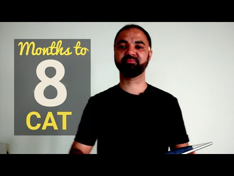 8 Months to CAT 2019 Strategy planning