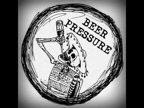Beer Pressure - T.B.D