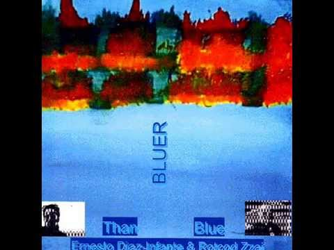 Ernesto Diaz Infante & Rotcod Zzaj - Bluer Than Blue